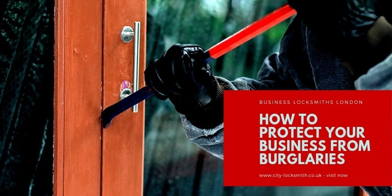 How to protect your business from burglaries